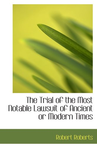 9780559645938: The Trial of the Most Notable Lawsuit of Ancient or Modern Times