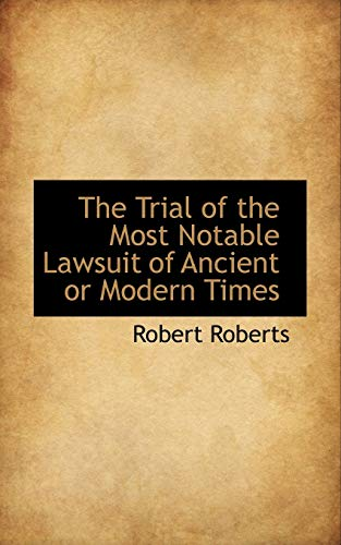 9780559645969: The Trial of the Most Notable Lawsuit of Ancient or Modern Times