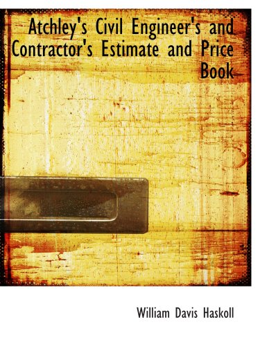 9780559646287: Atchley's Civil Engineer's and Contractor's Estimate and Price Book