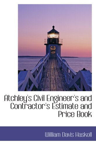9780559646317: Atchley's Civil Engineer's and Contractor's Estimate and Price Book