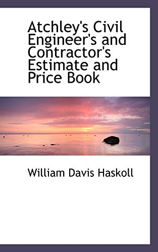 9780559646331: Atchley's Civil Engineer's and Contractor's Estimate and Price Book