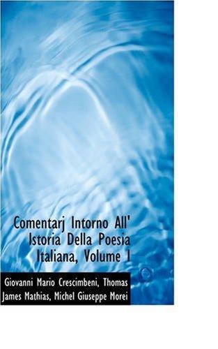 9780559648168: Comentarj Intorno All' Istoria Della Poesia Italiana: 1
