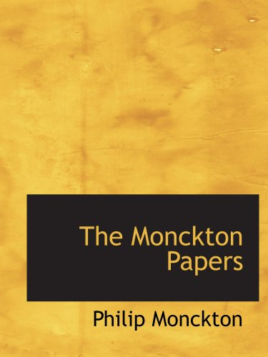9780559655654: The Monckton Papers