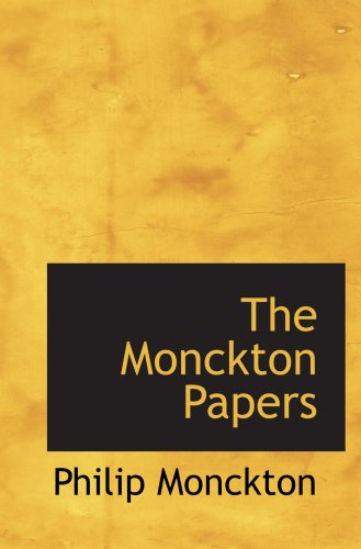 9780559655678: The Monckton Papers