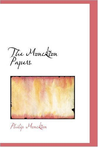 9780559655715: The Monckton Papers
