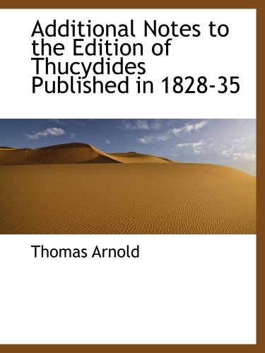 9780559655760: Additional Notes to the Edition of Thucydides Published in 1828-35