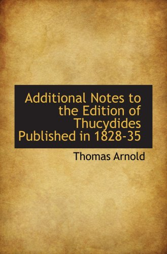 9780559655784: Additional Notes to the Edition of Thucydides Published in 1828-35