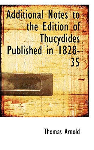 9780559655791: Additional Notes to the Edition of Thucydides Published in 1828-35