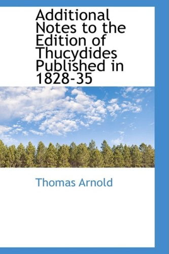 9780559655807: Additional Notes to the Edition of Thucydides Published in 1828-35