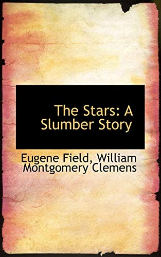 The Stars: A Slumber Story (0559662645) by Field, Eugene