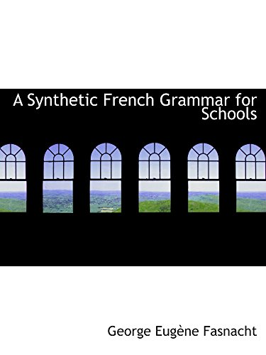 9780559664373: A Synthetic French Grammar for Schools