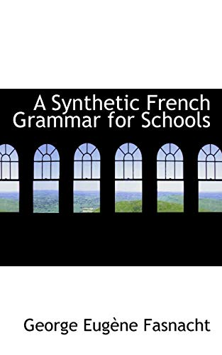 9780559664434: A Synthetic French Grammar for Schools