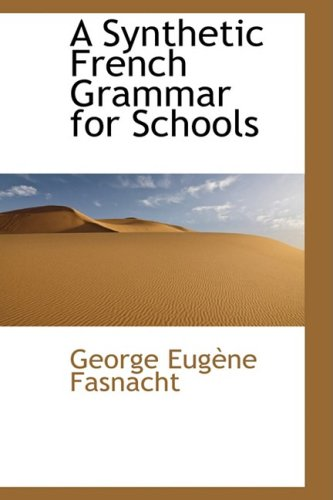 9780559664465: A Synthetic French Grammar for Schools