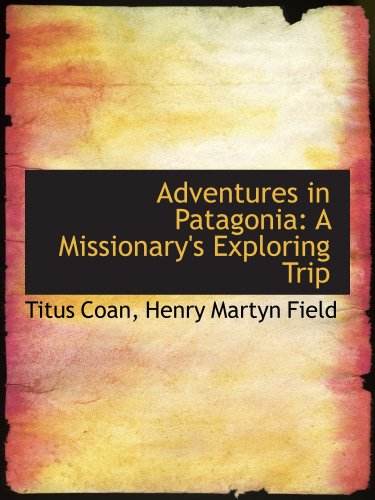 9780559666261: Adventures in Patagonia: A Missionary's Exploring Trip