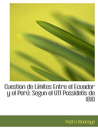 9780559667985: Cuestion de Límites Entre el Ecuador y el Perú: Segun el UTI Possidetis de 1810 (Catalan Edition)