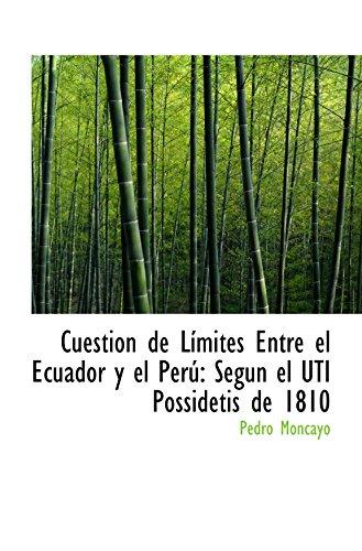 9780559668005: Cuestion de Límites Entre el Ecuador y el Perú: Segun el UTI Possidetis de 1810 (Catalan Edition)
