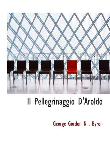 9780559668951: Il Pellegrinaggio D'Aroldo