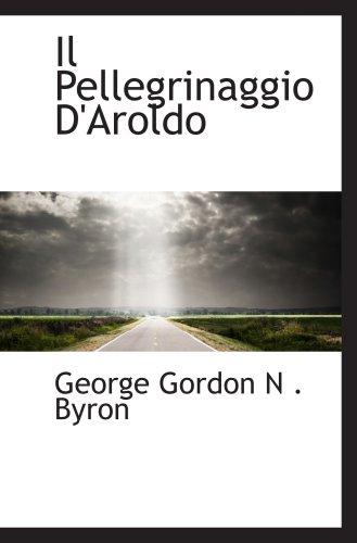 9780559668999: Il Pellegrinaggio D'Aroldo