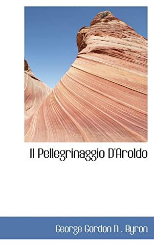 9780559669057: Il Pellegrinaggio D'Aroldo