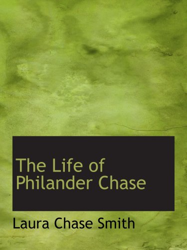 9780559671241: The Life of Philander Chase