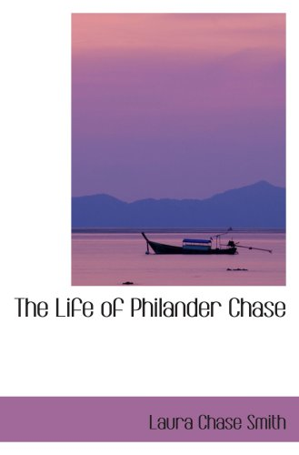9780559671289: The Life of Philander Chase
