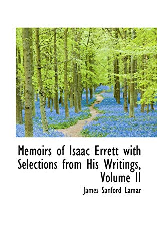 Memoirs of Isaac Errett with Selections from: James Sanford Lamar