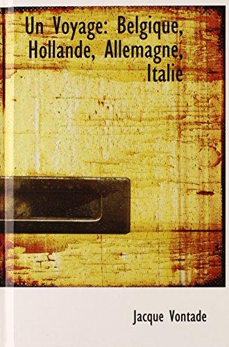 9780559672521: Un Voyage: Belgique, Hollande, Allemagne, Italie