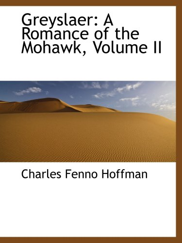 9780559675515: Greyslaer: A Romance of the Mohawk, Volume II