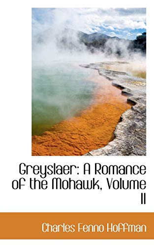9780559675560: Greyslaer: A Romance of the Mohawk, Volume II