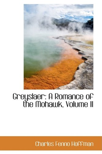 9780559675584: Greyslaer: A Romance of the Mohawk, Volume II