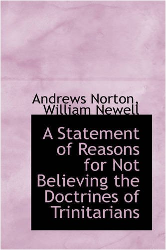 9780559677168: A Statement of Reasons for Not Believing the Doctrines of Trinitarians