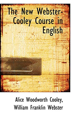 9780559677922: The New Webster-Cooley Course in English