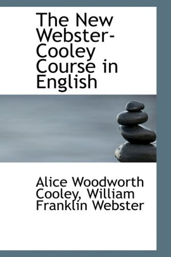 9780559677960: The New Webster-Cooley Course in English