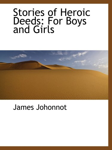 9780559679384: Stories of Heroic Deeds: For Boys and Girls