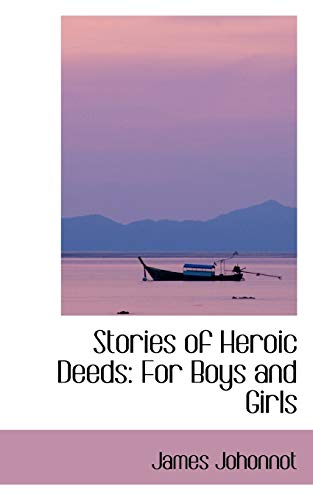 9780559679452: Stories of Heroic Deeds: For Boys and Girls