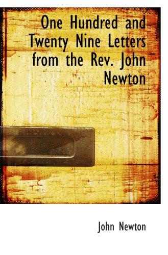 9780559680342: One Hundred and Twenty Nine Letters from the Rev. John Newton