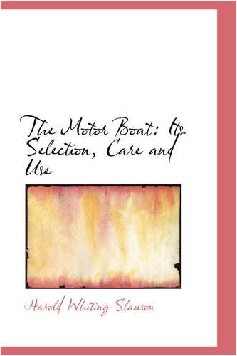 9780559680632: The Motor Boat: Its Selection, Care and Use