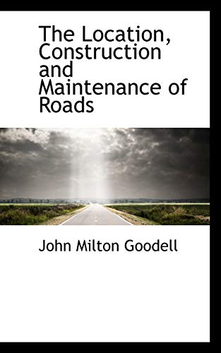9780559680793: The Location, Construction and Maintenance of Roads