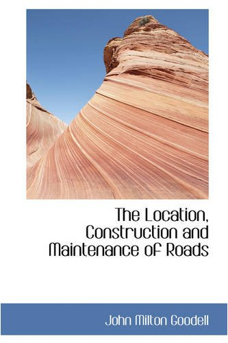 9780559680823: The Location, Construction and Maintenance of Roads