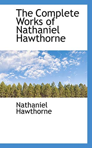 9780559681295: The Complete Works of Nathaniel Hawthorne