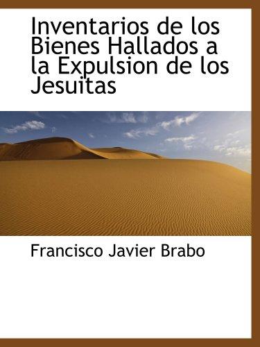 9780559683015: Inventarios de los Bienes Hallados a la Expulsion de los Jesuitas
