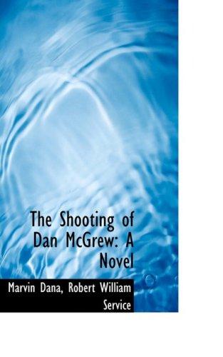 9780559686597: The Shooting of Dan McGrew: A Novel