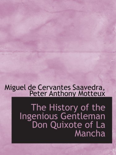The History of the Ingenious Gentleman Don Quixote of La Mancha (0559690371) by Saavedra, Miguel de Cervantes