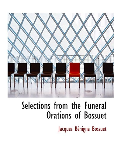 9780559690853: Selections from the Funeral Orations of Bossuet