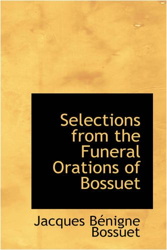 9780559690945: Selections from the Funeral Orations of Bossuet