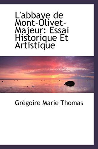 9780559691690: L'abbaye de Mont-Olivet-Majeur: Essai Historique Et Artistique (French Edition)