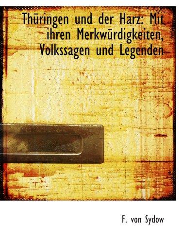 9780559694059: ThÃ1/4ringen und der Harz: Mit ihren MerkwÃ1/4rdigkeiten, Volkssagen und Legenden