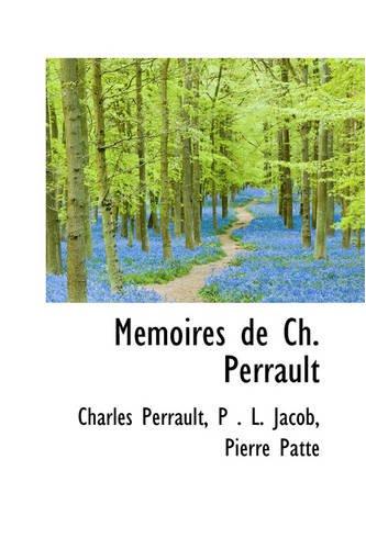 Mémoires de Ch. Perrault (9780559694820) by Charles Perrault