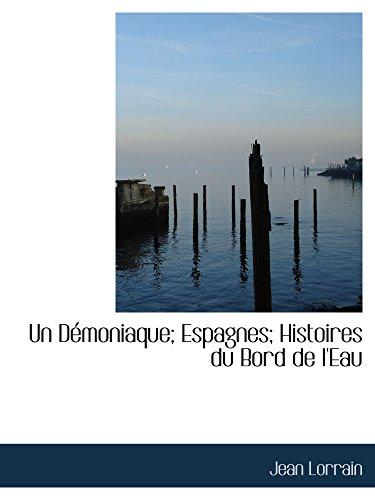 9780559695438: Un Démoniaque; Espagnes; Histoires du Bord de l'Eau