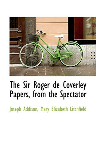 9780559697234: The Sir Roger de Coverley Papers, from the Spectator